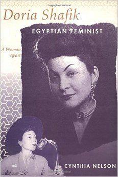 Amazon.com: Doria Shafik, Egyptian Feminist: A Woman Apart (9789774244131): Cynthia Nelson: Books