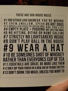 I might switch up a couple to fit the RedNeck family in my home, but.... The rules of the house! Honky Tonk - Clapham Common