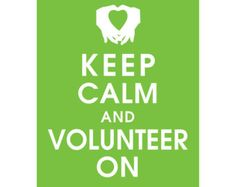 Volunteering has been shown to reduce stress, give you hope and boost your immune system. So volunteer on!
