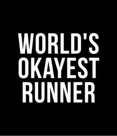 World okayest runner. #TSHIRT #TEESHIRTS #CUSTOMSHIRT #MAKEYOUROWNTSHIRT #SLOGAN #SAYING #QUOTE #FUNNY #COOL #ART #TEE #CLOTHING #SALE Custom printed T-Shirts available online at www.instathreds.co