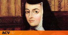 Historia: Juana Inés de la Cruz. Feminismo en tiempos de oscurantismo. Noticias de Alma, Corazón, Vida. Esta mujer plantó cara, abrió camino, se enfrentó a las empobrecidas mentes masculinas de la época y al clero retrógrado reencarnado una y mil veces como una hidra