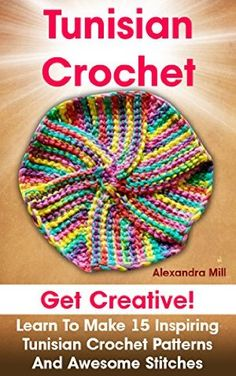 Crochet Stitches Library : ... Tunisian crochet, Tunisian crochet patterns and Pattern library