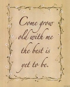 quotes about growing old together - Google Search