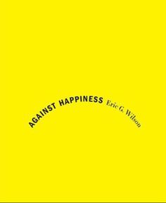 Against Happiness (book cover)