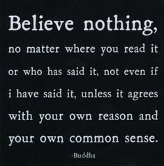 Believe Nothing Buddha
