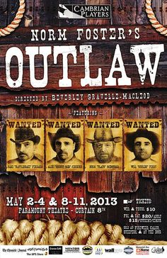 Poster for Norm Foster's OUTLAW created by Lawrence Badanai Paramount Theater, The Fosters, Theatre, Live, Poster, Theater, Posters, Billboard