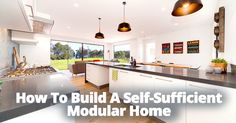How to Build s Self-Sufficient Modular Home
