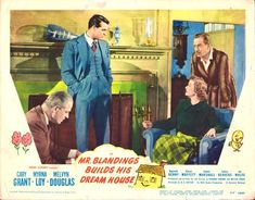 "Mr. Blandings Builds His Dream House (1948). Cary Grant and Myrna Loy. This is the movie that makes you say ""do I really want to build a house?"""