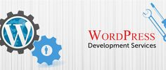 Tips for Choosing Right WordPress Development Service