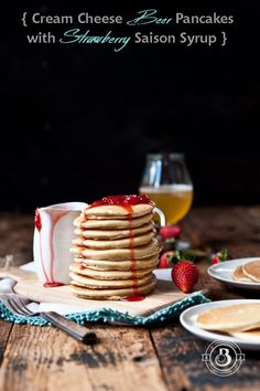 Cream Cheese Beer Pancakes with Strawberry Saison Syrup