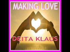 MAKING LOVE by Deita Klaus featuring Dawn LaRue