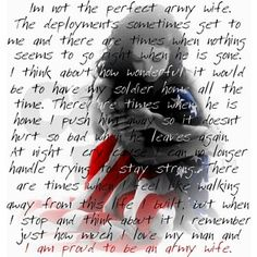 """army wives deployment quote - good thought.minus the """"Army"""" part and the """"wife"""" part haha. Army Wife Quotes, Proud Army Girlfriend, Girlfriend Quotes, Military Quotes, Military Pictures, Army Mom, Deployment Quotes, Missing My Husband, Prayer For Wife"""