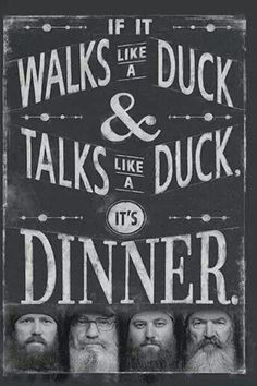 Duck Dynasty mentality on ducks Phil Robertson, Robertson Family, Duck Dynasty Party, Dynasty Tv, Duck Quotes, Duck Calls, Quack Quack, Duck Commander, Vanellope