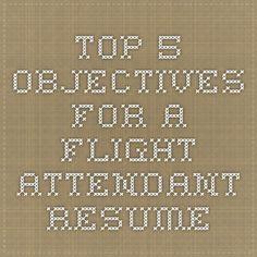 best resume objectives for flight attendant cabin crew pinterest