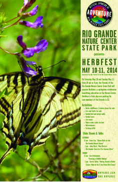 May 10-11, 2014, 10:00 AM-4:00 PM Rio Grande Nature Center State Park  Herbfest This springtime celebration supports education at this state park and features: Herbs, wildflowers and native plants for sale, arts and crafts, guided bird and nature walks, garden tours, live music and refreshments.  Located at 2901 Candelaria Road in Albuquerque, the park can be contacted at 575-344-7240.