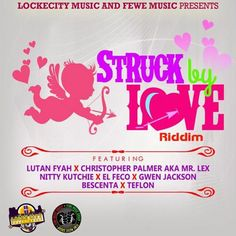 Struck By Love Riddim – Lockecity & Fewe Music (July 2016)