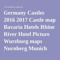 Germany Castles 2016 2017 Castle map Bavaria Hotels Rhine River Hotel Picture Wurzburg maps Nurnberg Munich road New Year Eve Trips Vacation Heidelberg Bayern Danube Neckar Rivers Black Forest Schloss Coburg Nuremburg Palace Stuttgart Fairy tale Mannheim Ansbach Bonn toy fair beer Veldenstein Saxony Hessen Knight Tourism Firework Rothenburg South Burg