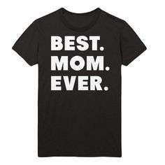 Best. Mom. Ever T-Shirt
