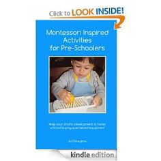 Amazon.com: Montessori Inspired Activities for Pre-Schoolers: Home projects for 2 - 6 year olds eBook: Jo Ebisujima