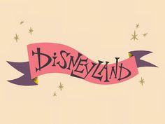 Some hand-lettered Disneyland type.