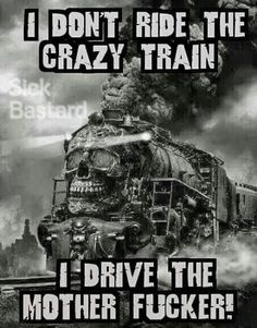 Mental wounds still screaming Driving me insane I'm going off the rails on a crazy train. Biker Quotes, Wolf Quotes, Dark Quotes, Wisdom Quotes, Funny Signs, Funny Jokes, Hilarious, Fun Funny, Funny Laugh