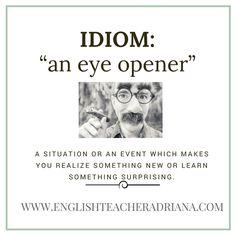 """an eye opener""-idiom lesson — English Teacher Adriana"