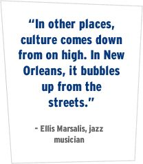 Culture bubbles up from the streets in New Orleans!