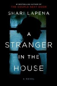 A Stranger In The House, Book by Shari Lapena (Paperback) | chapters.indigo.ca