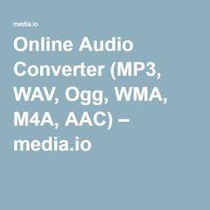 Online Audio Converter (MP3, WAV, Ogg, WMA, M4A, AAC) – media.io