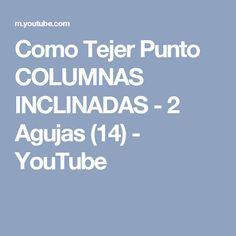 Como Tejer Punto COLUMNAS INCLINADAS - 2 Agujas (14) - YouTube