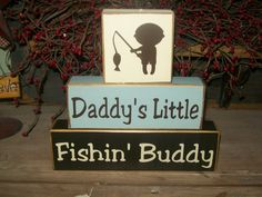 New Boys Daddy's Little Fishing Buddy Primitive Wood Sign Blocks Nursery Decor Kids Room Shower Gift. $19.99 USD, via Etsy.