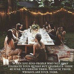 Your tribe is your family.