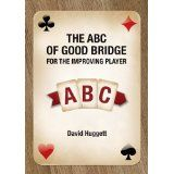 The ABC Of Good Bridge - For The Improving Player (Kindle Edition)By David Huggett