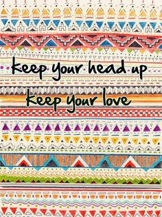 Keep your head up. Keep your love. Love this song ~ Lumineers Wall Quotes, Lyric Quotes, Book Quotes, Girly Quotes, Cute Quotes, Lyrics To Live By, The Lumineers, Music Love, Amazing Quotes