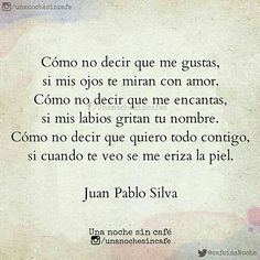 Romantic Love Quotes, Love Quotes For Him, Spanish Inspirational Quotes, Quotes En Espanol, I Love You, My Love, Love Phrases, Feeling Loved, Love Messages