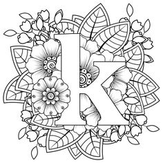 Oriental Style, Oriental Fashion, Mehndi Flower, Letter K, Coloring Book Pages, Bff, Ethnic, Ornament, Typography