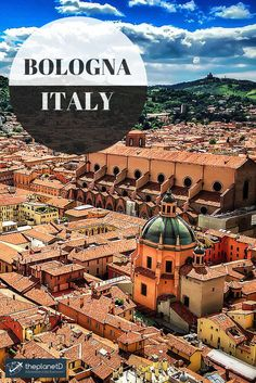 10 Things to do in Bologna, Italy that you shouldn't miss on your next trip to Europe: Admire the Architecture   The Planet D: Adventure Travel Blog: