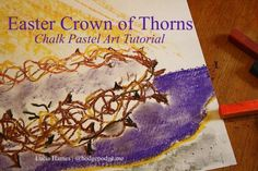 Easter Crown of Thorns Chalk Pastel Art Tutorial www.hodgepodge.me