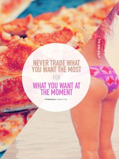never trade what you want most for what you want at the moment