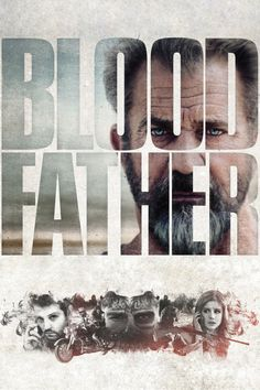 Blood Father - An ex-con (Mel Gibson) reunites with his estranged wayward 16-year old daughter to protect her from drug dealers who are trying to kill her.