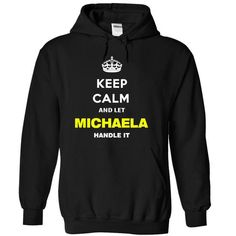 Keep Calm And Let Michaela Handle It - #bachelorette shirt #tshirt frases. LOWEST SHIPPING => https://www.sunfrog.com/Names/Keep-Calm-And-Let-Michaela-Handle-It-nkenc-Black-7736617-Hoodie.html?68278