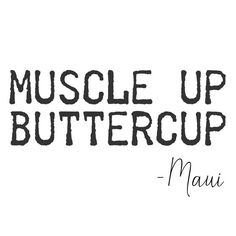 Fitness Quotes : QUOTATION – Image : Description 54 Facts About Disney Movies That Will Actually Blow Your Mind Muscle up buttercup -Maui Moana Disney Quotes Fitness Motivation, Fitness Quotes, Workout Quotes, Fitness Words, Motivation Quotes, Fitness Transformation, Starwars, Muscle Up, Gym Quote