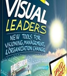 Visual Leaders: New Tools For Visioning Management And Organization Change PDF