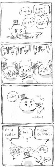 """Excerpt from """"Omochi Manga Summary"""" - The Mochi Hetalia strips are a spin-off from the official manga/anime, but are still canon. This is my favourite section from their strip - click the pin to read it from the beginning. I can't help but crack up at the various mochis' reaction to Mochi!England: Mochi!Italy is in his own little world; Mochi!America thinks he's too conceited; and Mochi!Canada...thinks he's AWESOME. That's so true to life!"""