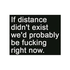 Long Distance Quotes : QUOTATION - Image : Quotes Of the day - Description Try and break me! Hot Quotes, Sexy Love Quotes, Kinky Quotes, Romantic Quotes, Crush Quotes, Funny Sexy Quotes, True Love Quotes For Him, Word Up, Pensamientos Sexy