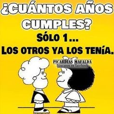 Resultado de imagen para mafalda cumpleaños #birthdayquotes