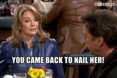 You came back to nail her! #DAYS - LMAO, I was laughing at the TV when Marlena said that.  I know what she meant, revenge, but it just sounded soooo wrong!!!!