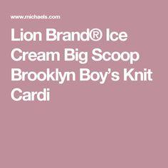 Lion Brand® Ice Cream Big Scoop Brooklyn Boy's Knit Cardi