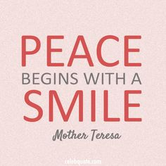 #Quote Peace begins with a smile. Mother Teresa Facebook:...