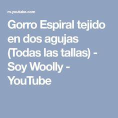 Gorro Espiral tejido en dos agujas (Todas las tallas) - Soy Woolly - YouTube